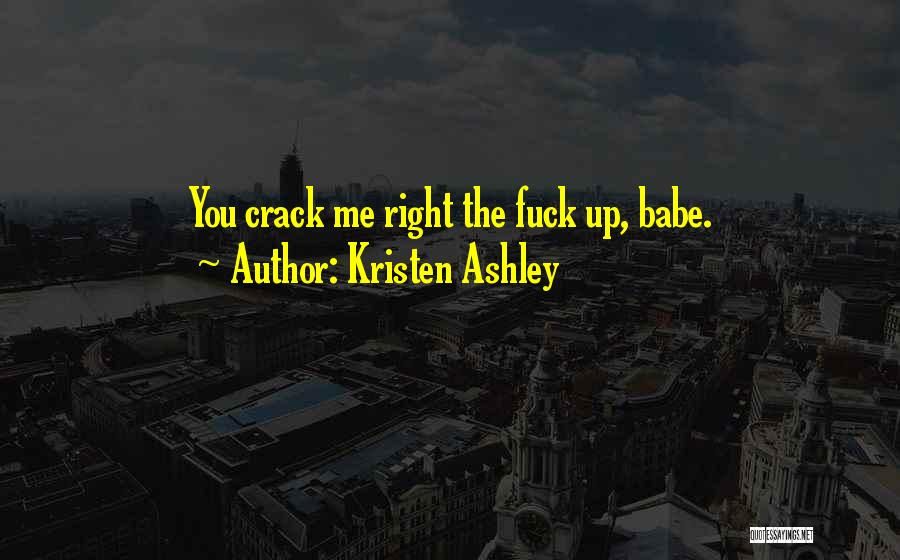 Crack Me Up Quotes By Kristen Ashley