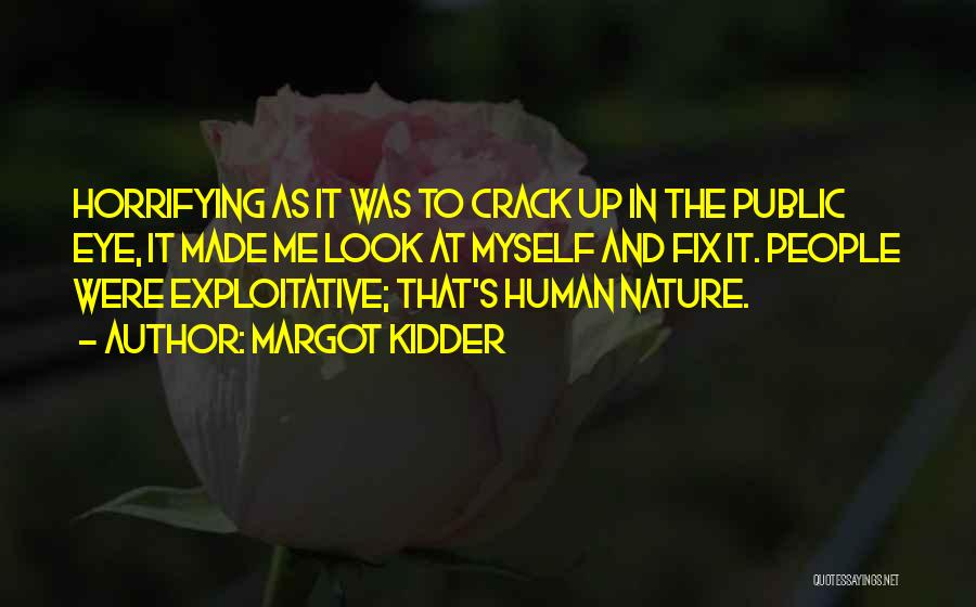 Crack Me Up Quotes By Margot Kidder
