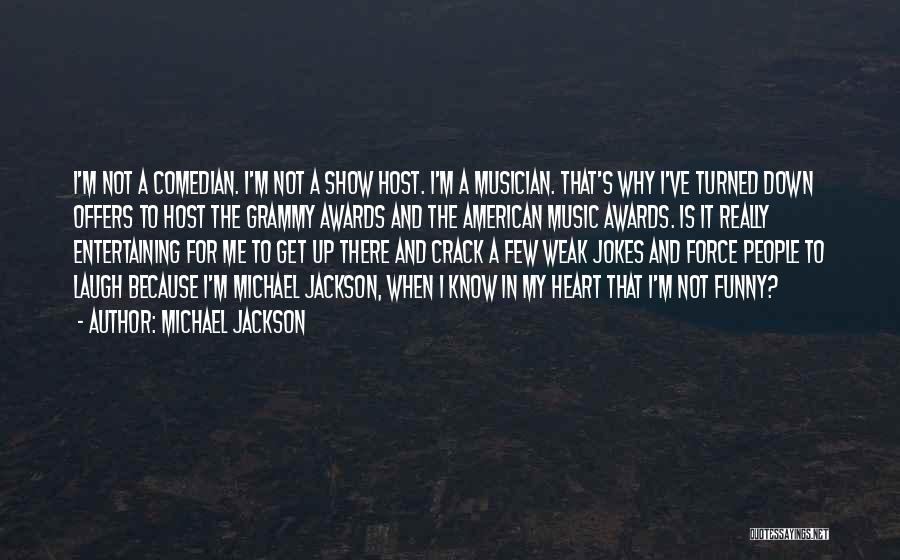 Crack Me Up Quotes By Michael Jackson