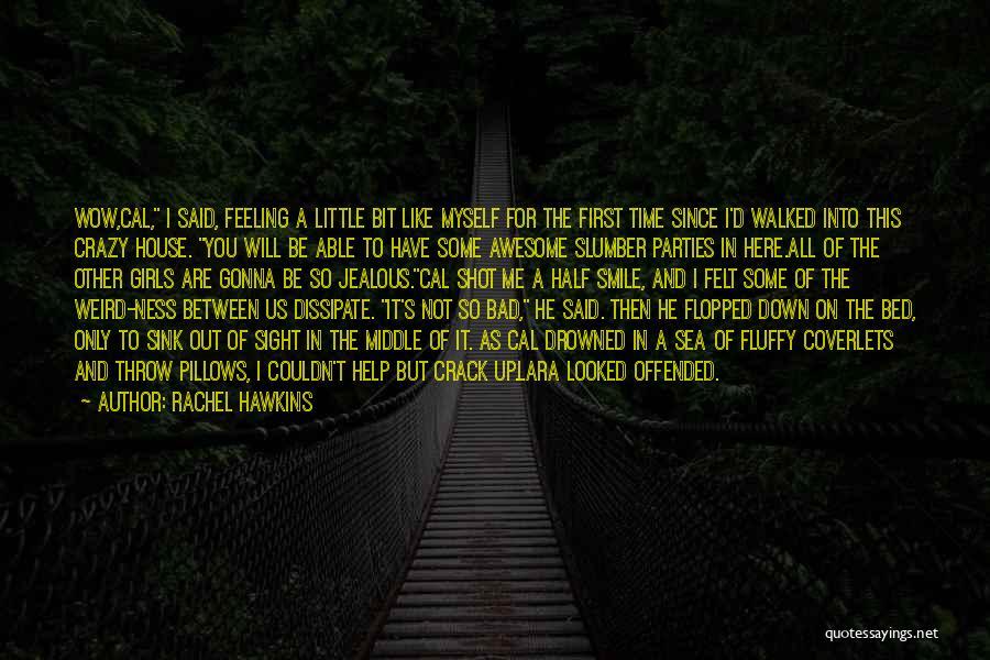 Crack Me Up Quotes By Rachel Hawkins