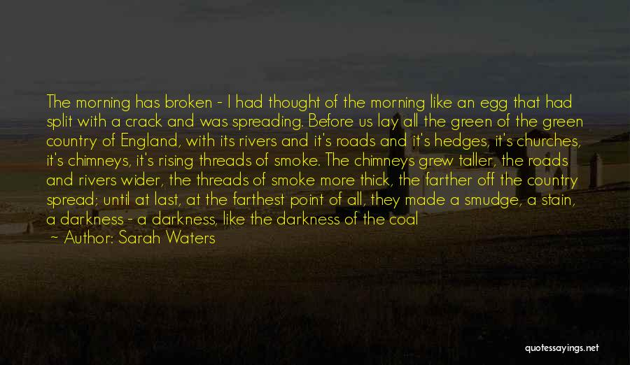 Crack Spread Quotes By Sarah Waters