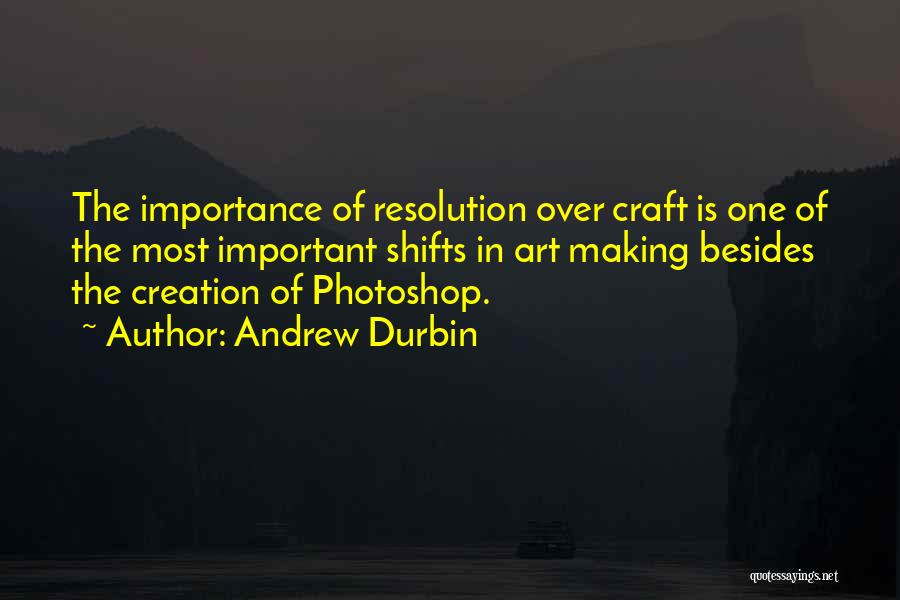 Craft Making Quotes By Andrew Durbin