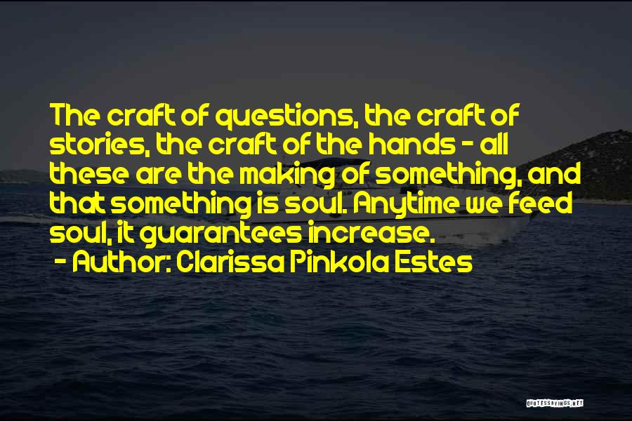 Craft Making Quotes By Clarissa Pinkola Estes