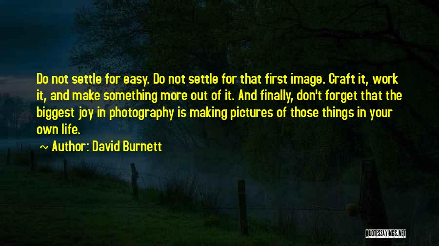 Craft Making Quotes By David Burnett