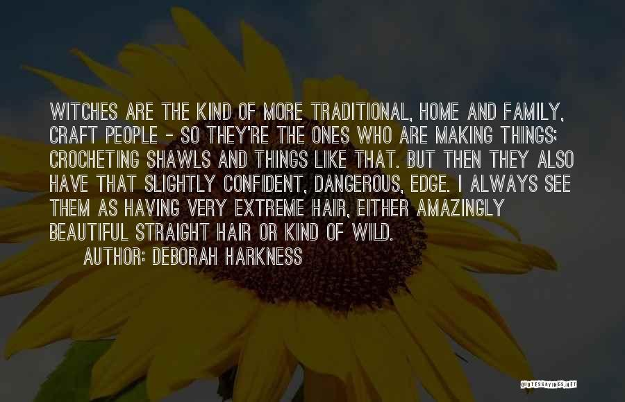 Craft Making Quotes By Deborah Harkness