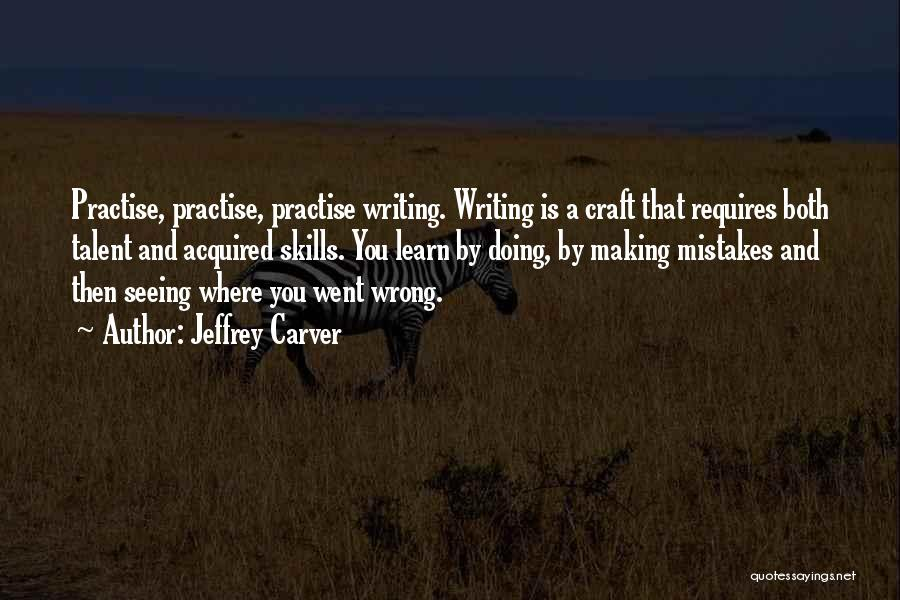 Craft Making Quotes By Jeffrey Carver