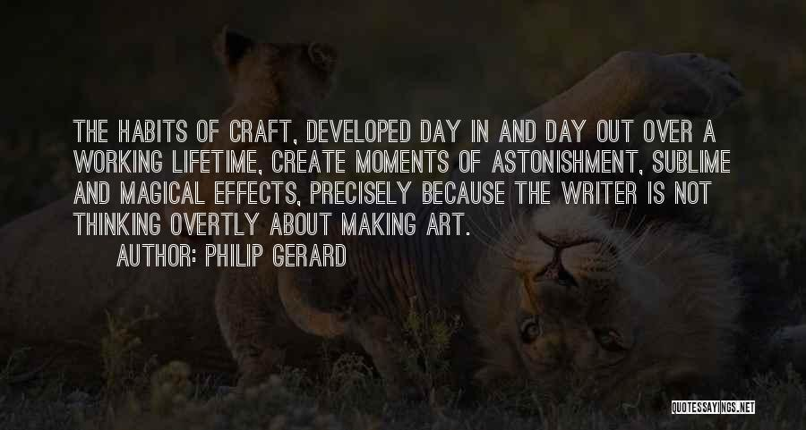 Craft Making Quotes By Philip Gerard