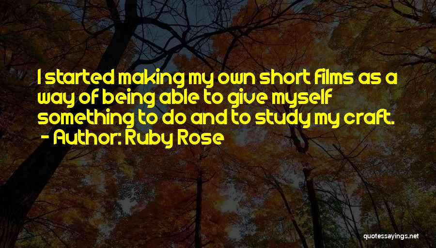 Craft Making Quotes By Ruby Rose