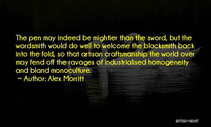 Craftsmanship Quotes By Alex Morritt
