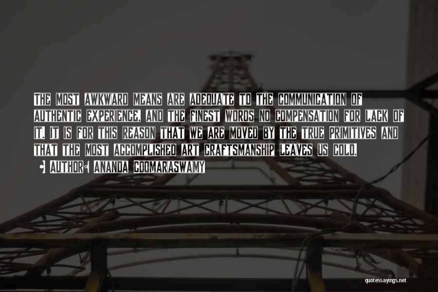 Craftsmanship Quotes By Ananda Coomaraswamy