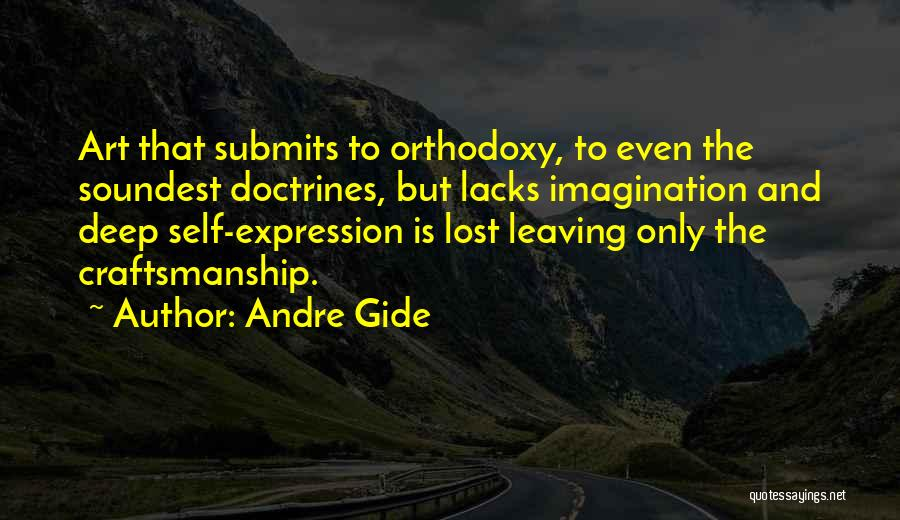 Craftsmanship Quotes By Andre Gide