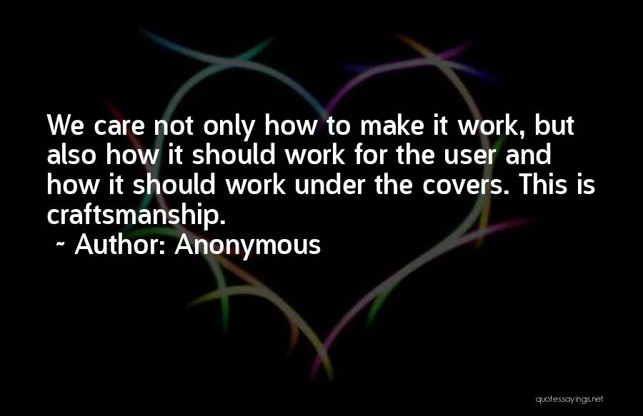 Craftsmanship Quotes By Anonymous