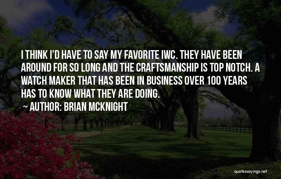 Craftsmanship Quotes By Brian McKnight