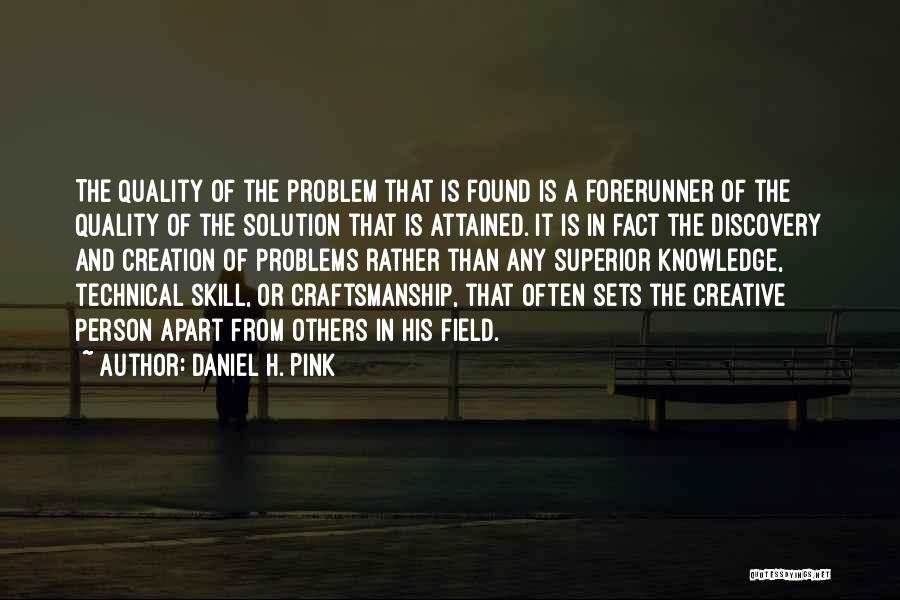 Craftsmanship Quotes By Daniel H. Pink