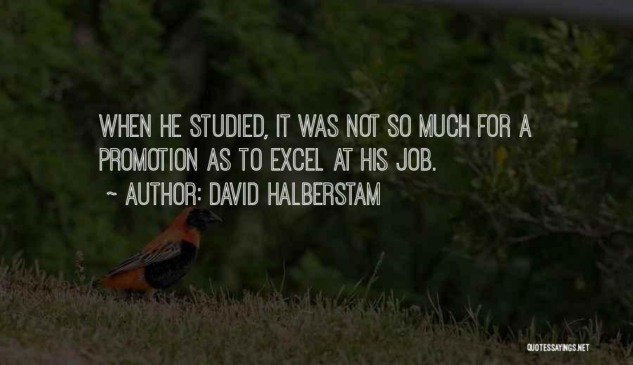 Craftsmanship Quotes By David Halberstam