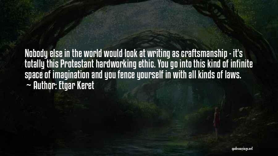 Craftsmanship Quotes By Etgar Keret
