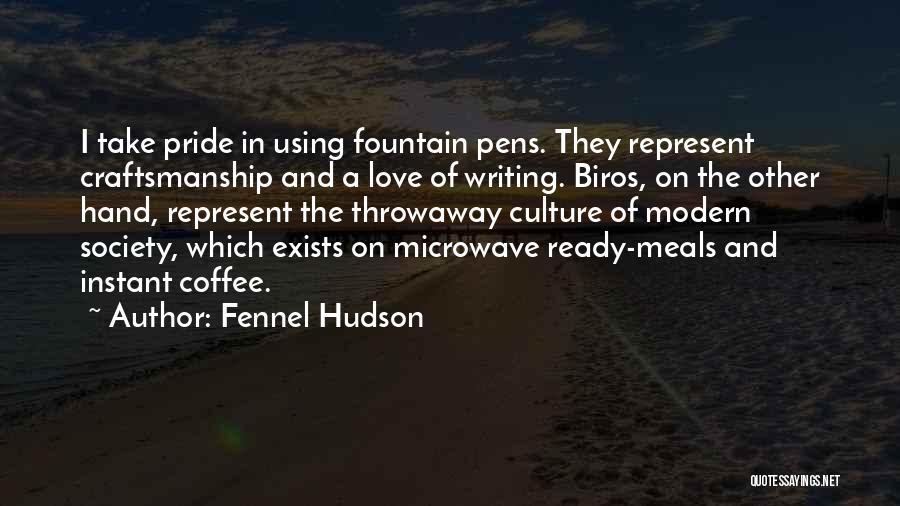 Craftsmanship Quotes By Fennel Hudson