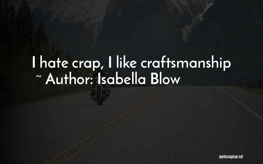Craftsmanship Quotes By Isabella Blow