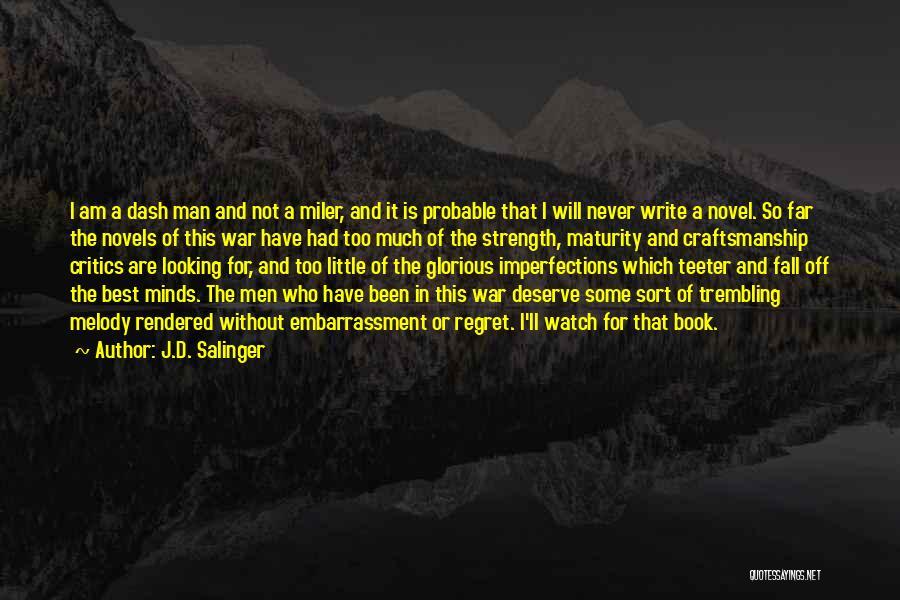 Craftsmanship Quotes By J.D. Salinger