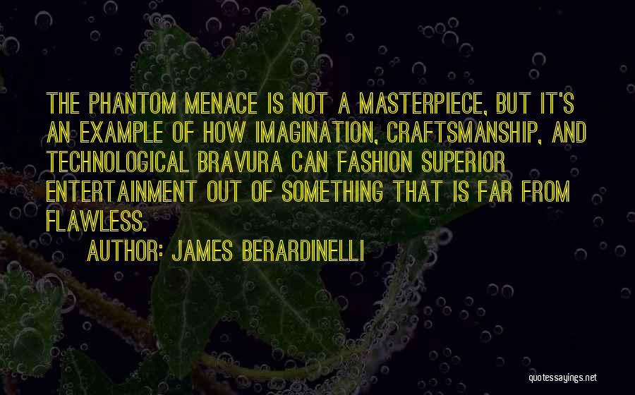 Craftsmanship Quotes By James Berardinelli
