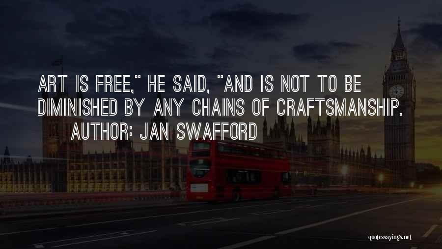 Craftsmanship Quotes By Jan Swafford