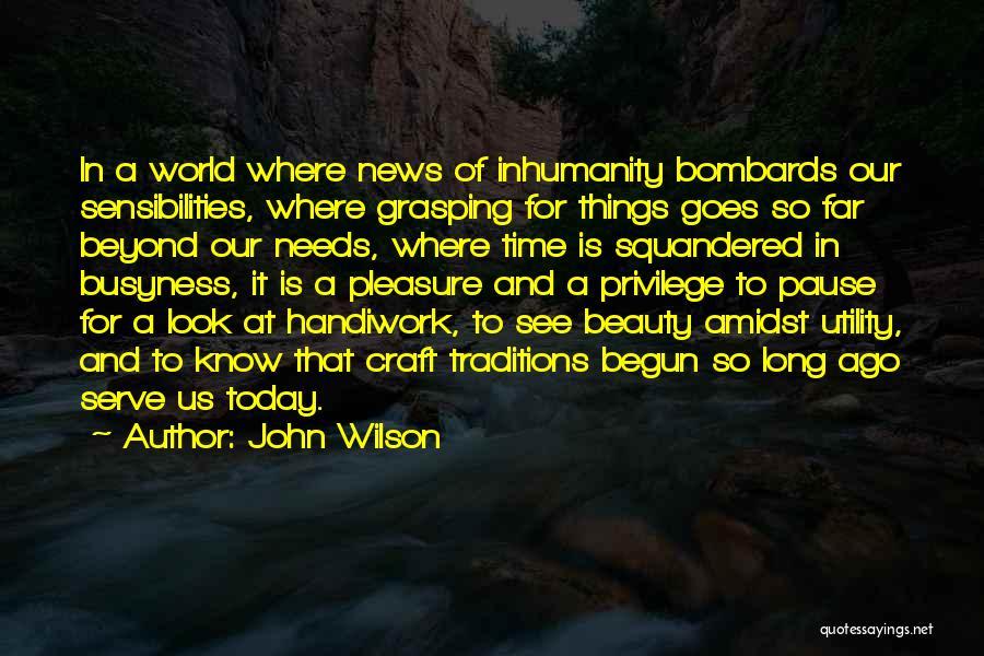 Craftsmanship Quotes By John Wilson
