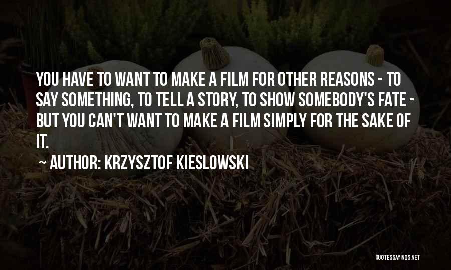 Craftsmanship Quotes By Krzysztof Kieslowski
