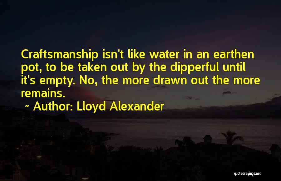 Craftsmanship Quotes By Lloyd Alexander