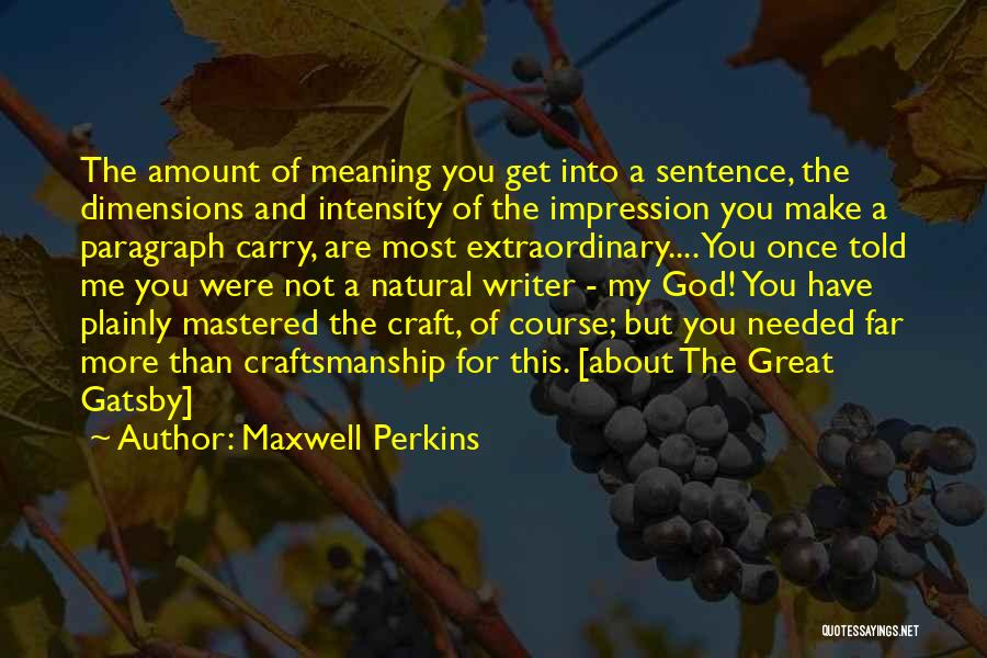 Craftsmanship Quotes By Maxwell Perkins
