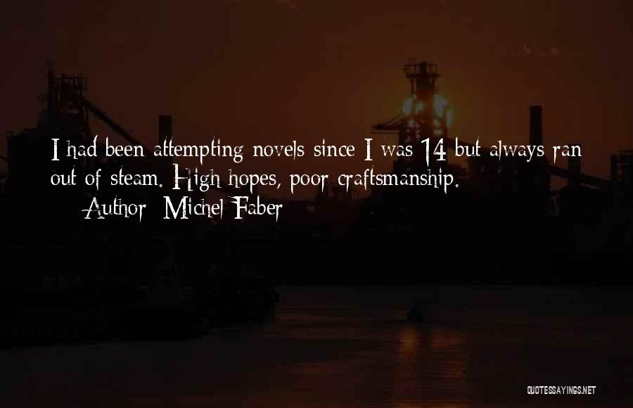 Craftsmanship Quotes By Michel Faber