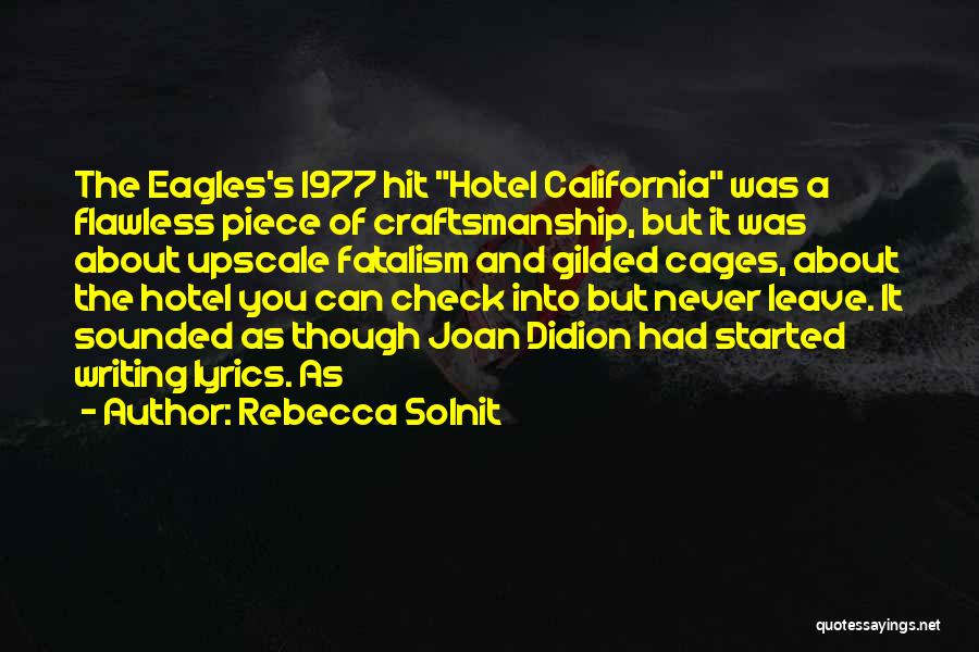 Craftsmanship Quotes By Rebecca Solnit