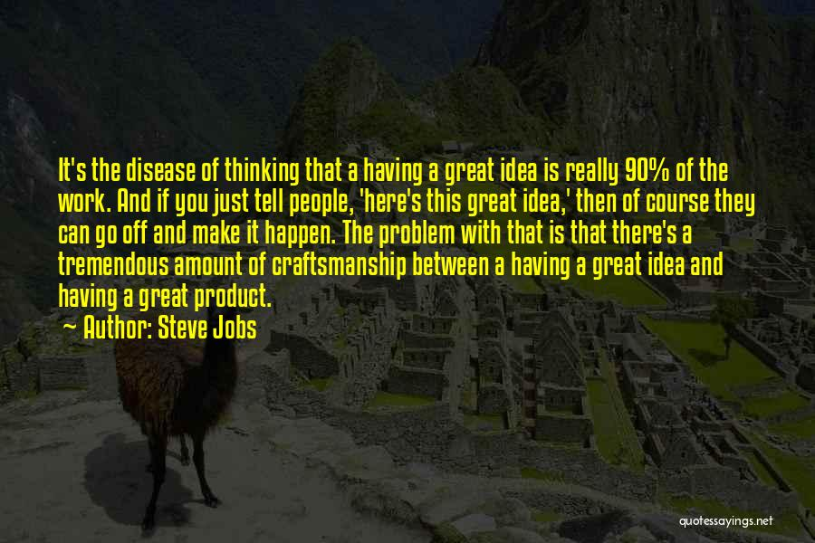 Craftsmanship Quotes By Steve Jobs
