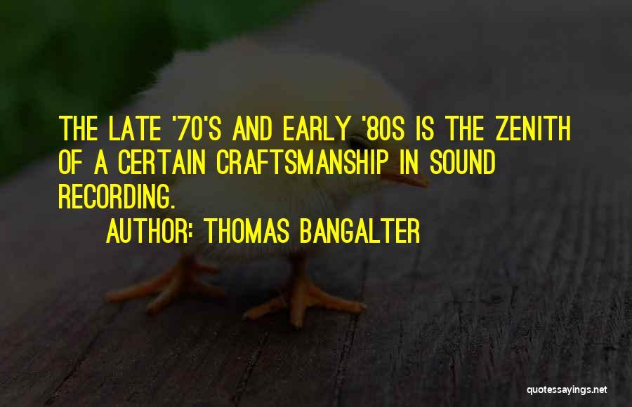 Craftsmanship Quotes By Thomas Bangalter