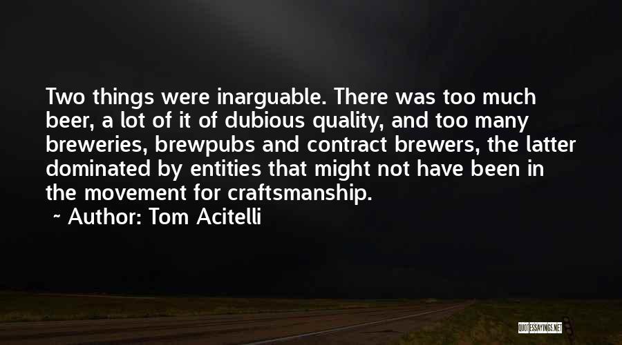 Craftsmanship Quotes By Tom Acitelli