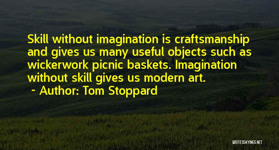 Craftsmanship Quotes By Tom Stoppard