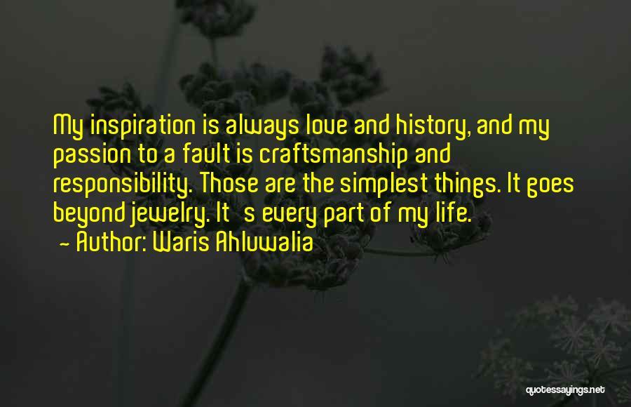 Craftsmanship Quotes By Waris Ahluwalia