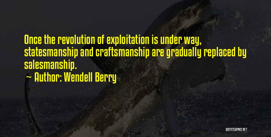 Craftsmanship Quotes By Wendell Berry