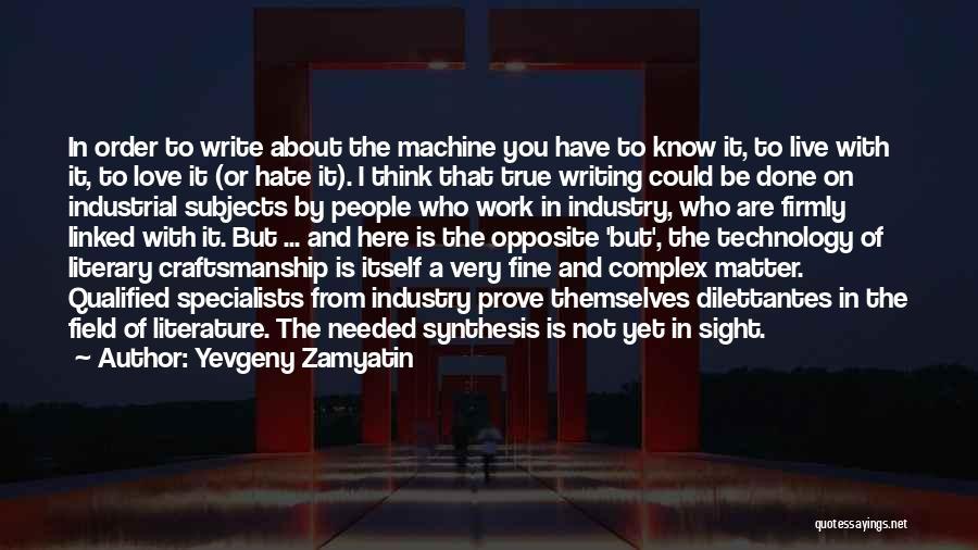 Craftsmanship Quotes By Yevgeny Zamyatin