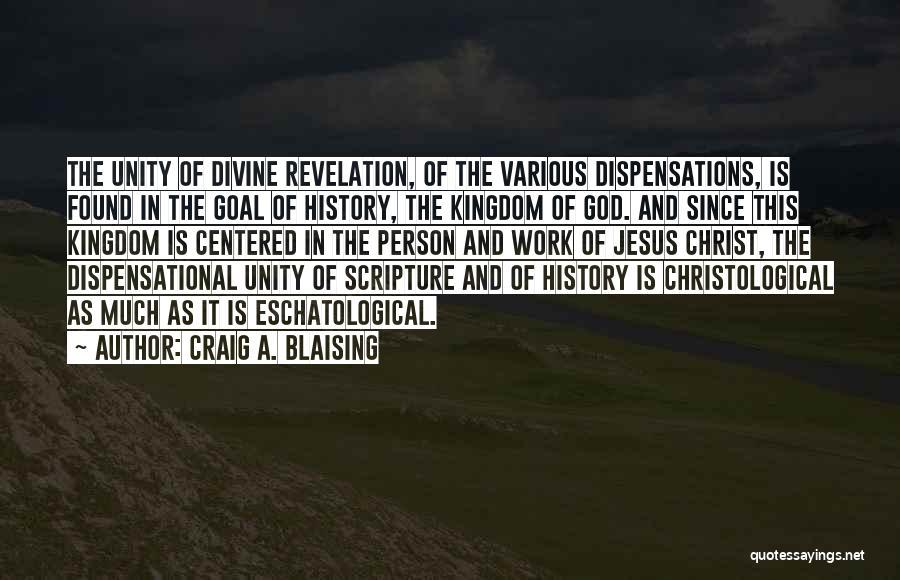Craig A. Blaising Quotes 1518065