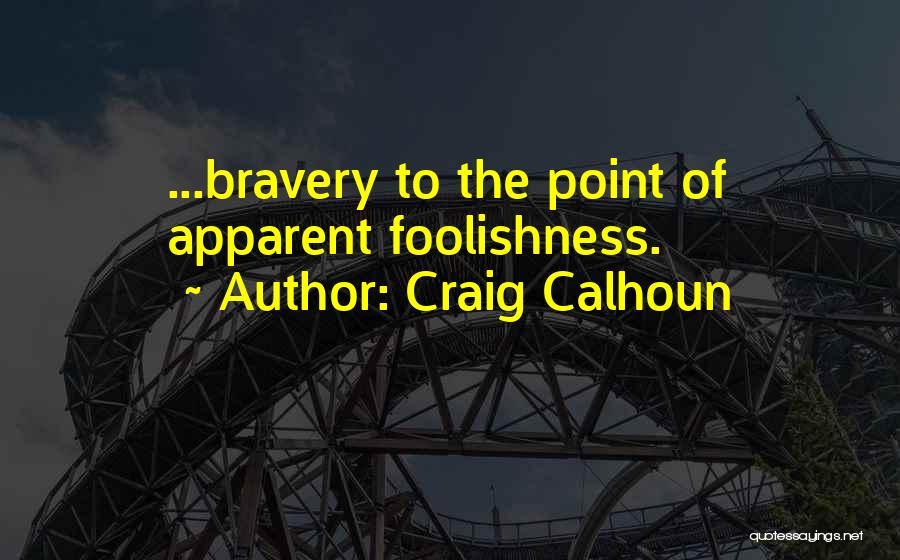 Craig Calhoun Quotes 1989639