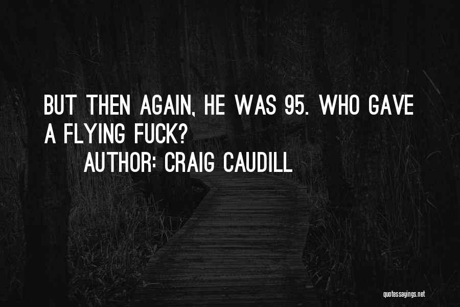 Craig Caudill Quotes 1346442