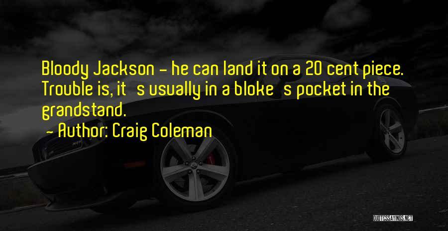 Craig Coleman Quotes 1807411