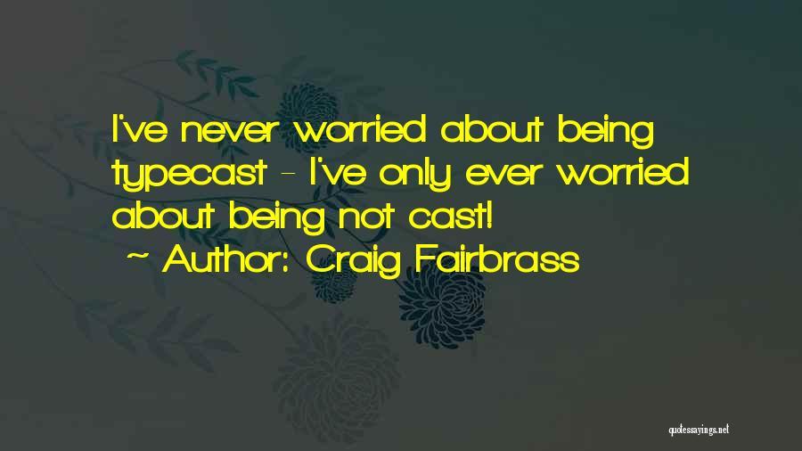 Craig Fairbrass Quotes 1875044