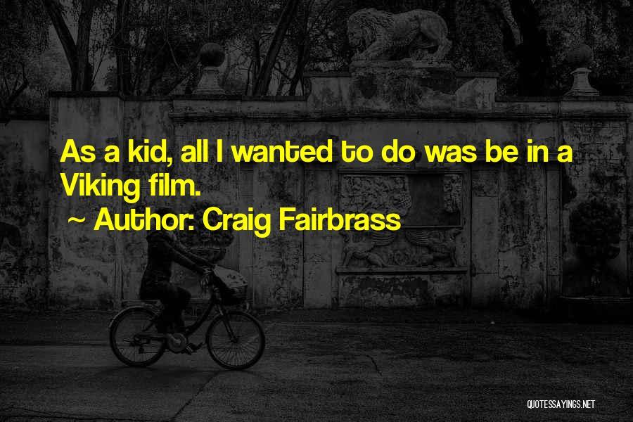 Craig Fairbrass Quotes 1973100