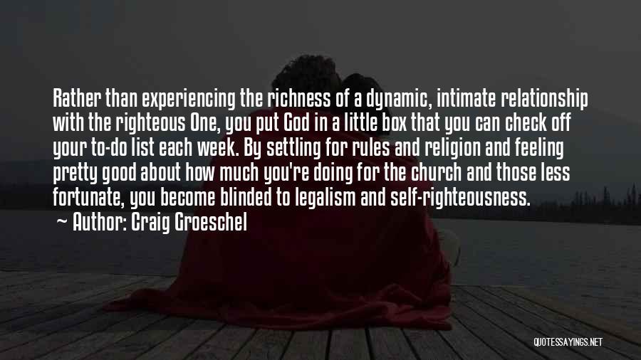 Craig Groeschel Quotes 1030267