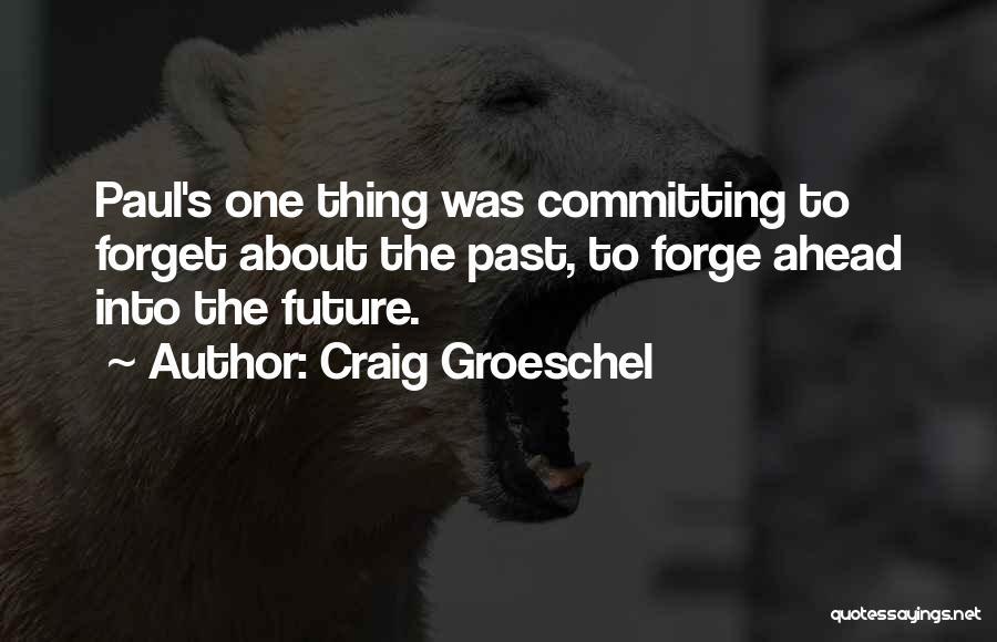 Craig Groeschel Quotes 1062813