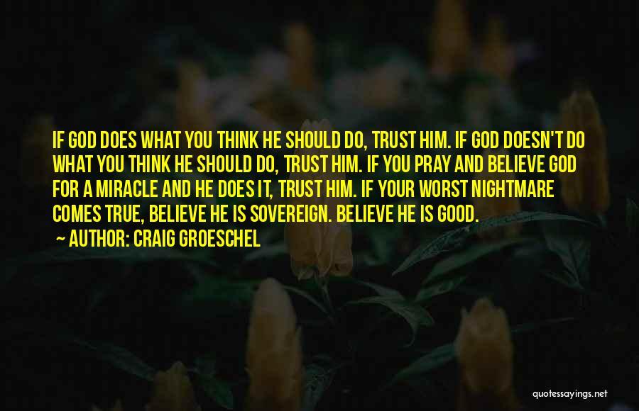 Craig Groeschel Quotes 1166822