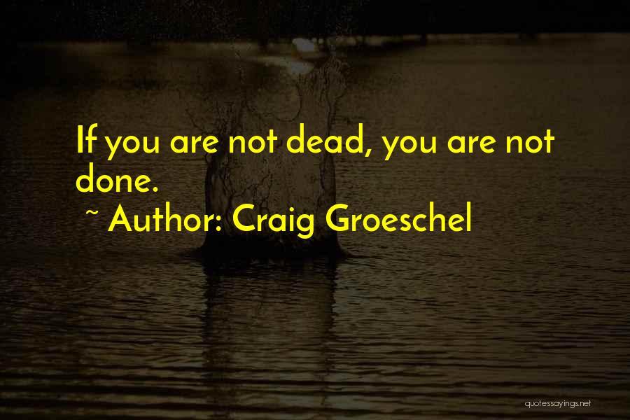 Craig Groeschel Quotes 1227730