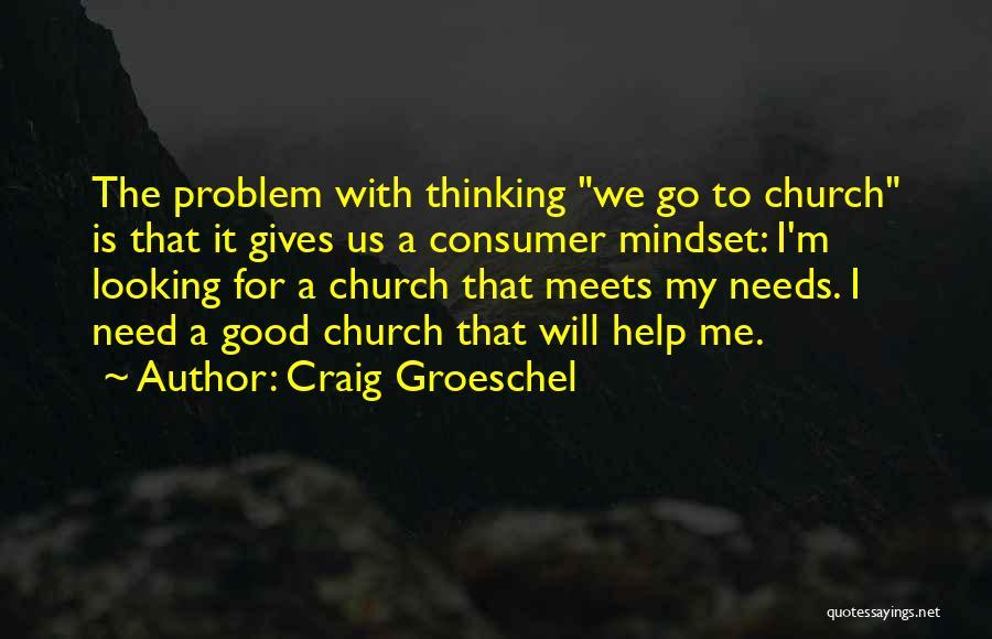 Craig Groeschel Quotes 1246516
