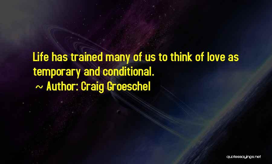 Craig Groeschel Quotes 1263748